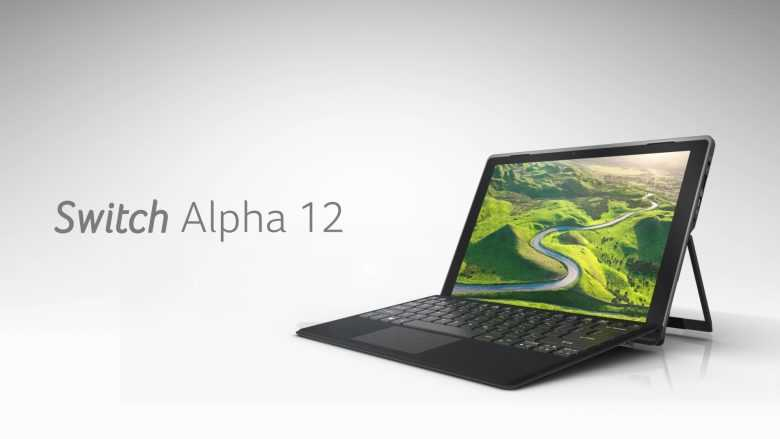 Acer's Switch Alpha 12 Introduced as First 2-in-1 Laptop With Liquid Cooling Packed in Intel 6th Gen Core Series CPU