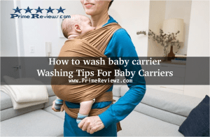 How to wash baby carrier - Washing Tips For Baby Carriers