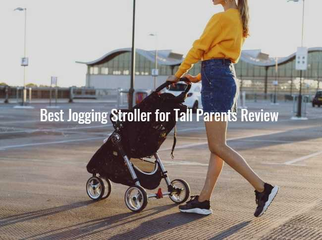 Best Jogging Stroller for Tall Parents Review