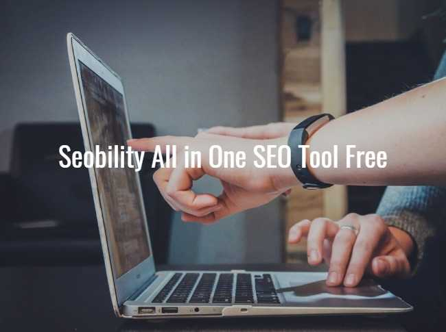 Seobility All in One SEO Tool Free: Join As Partner And Earn Cash